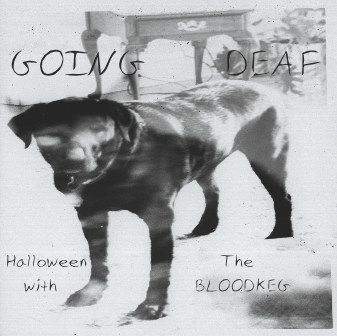Going Deaf Halloween with the Bloodkeg cover.